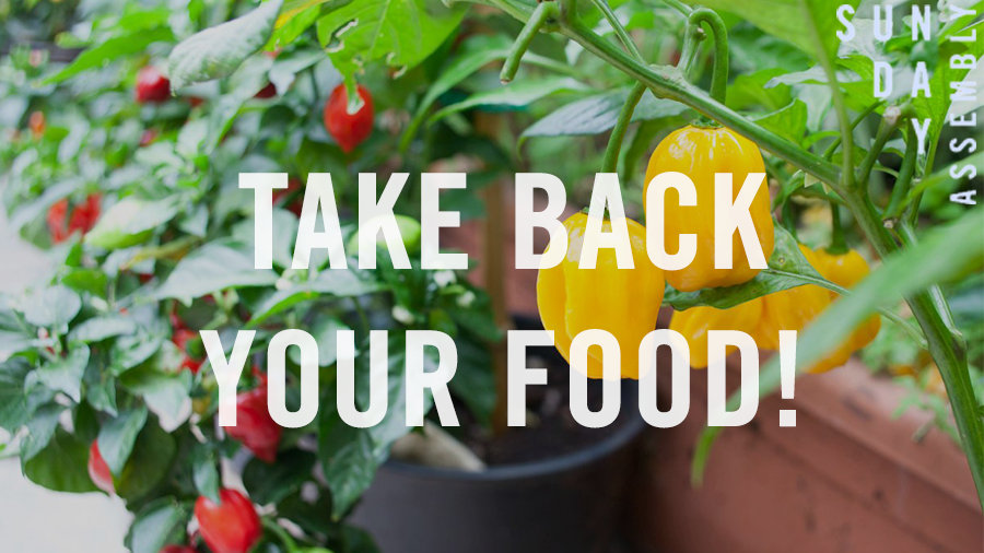 Take Back Your Food!